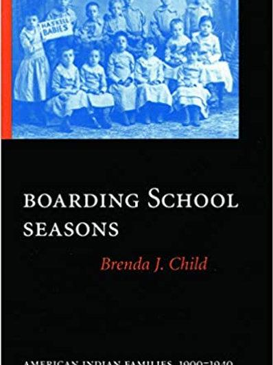 Boarding School Seasons: American Indian Families, 1900-1940 (North American Ind