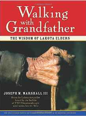 Walking with Grandfather: The Wisdom of Lakota Elders Hardcover – Illustrated,