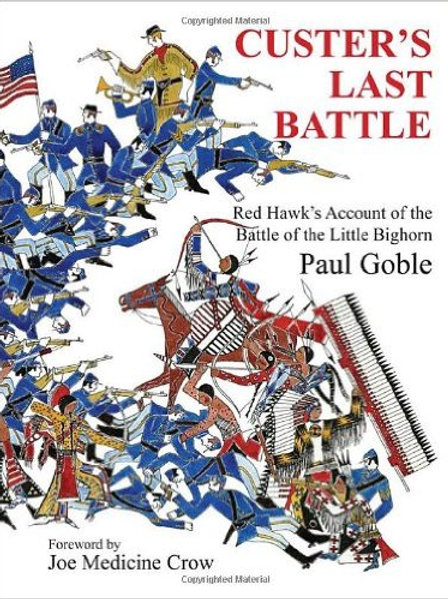 Custer's Last Battle: Red Hawk's Account of the Ba