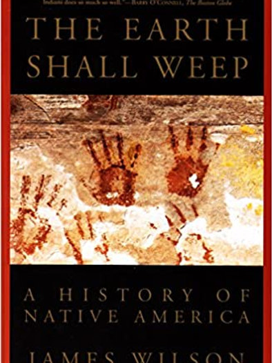 The Earth Shall Weep: A History of Native America by James Wilson