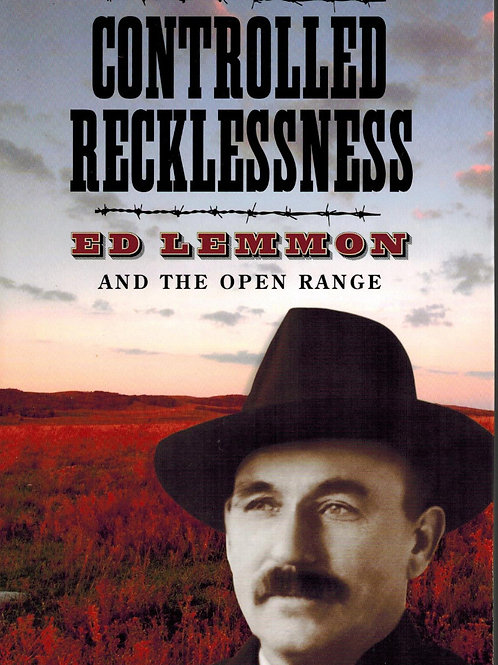Controlled Recklessness: Ed Lemmon and the Open Range Paperback – September 25,