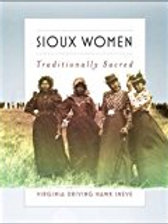 Sioux Women: Traditionally Sacred Paperback – September 29, 2016 by Virginia Dr