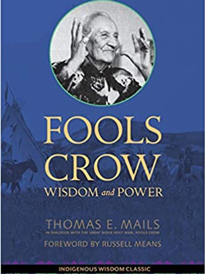 Fools Crow: Wisdom and Power by Thomas Mails
