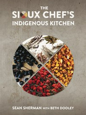 The Sioux Chef's Indigenous Kitchen by Sean Sherman and  Beth Dooley