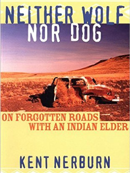 Neither Wolf nor Dog: On Forgotten Roads with an Indian Elder 2nd Edition by Ke