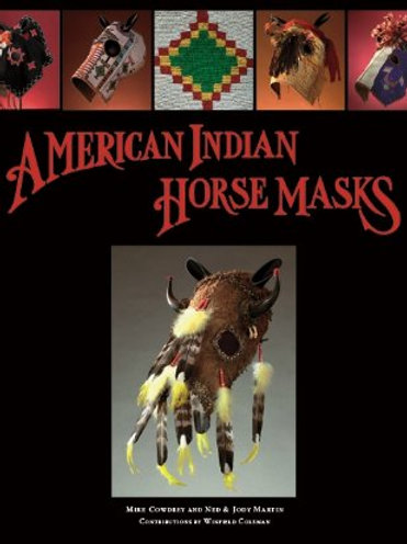 American Indian Horse Masks Hardcover – January 10, 2007 by Ned and Jody Martin