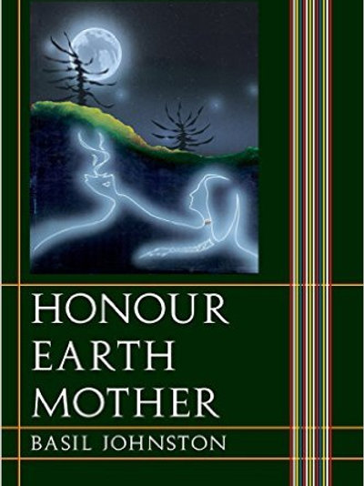 Honour Earth Mother Paperback – September 1, 2004 by Basil Johnston (Author)