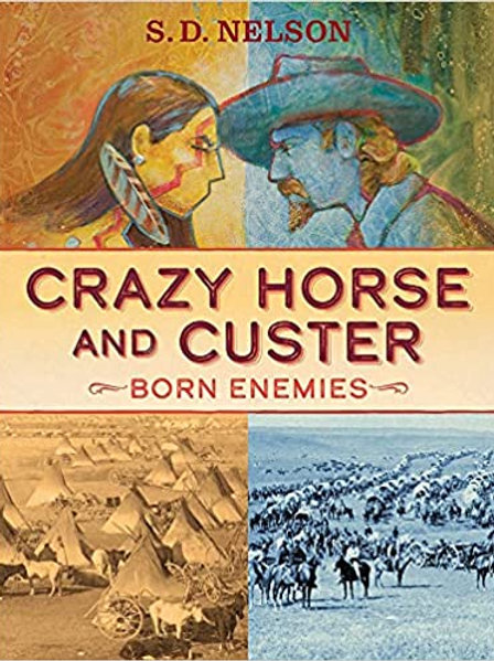CRAZY HORSE AND CUSTER BORN ENEMIES BY SD NELSON