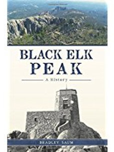 Black Elk Peak: A History (Natural History) by Bradley D. Saum