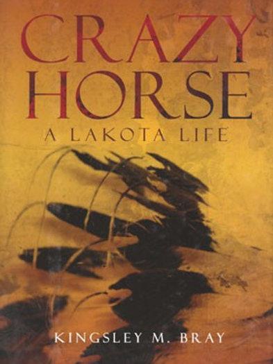 Crazy Horse , A Lakota Life