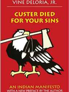 Custer Died for Your Sins: An Indian Manifesto (1st,1969) Edition by Jr. Vine D
