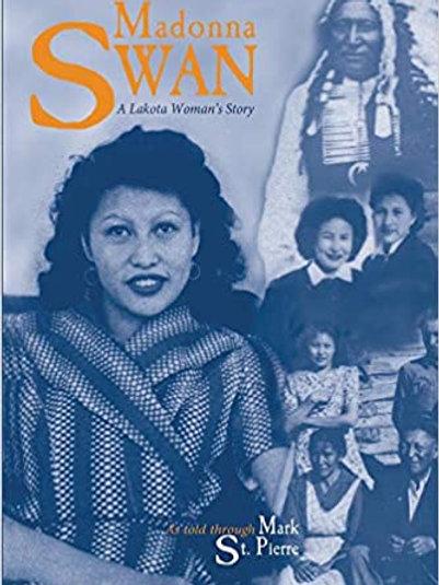 Madonna Swan: A Lakota Woman's Story  by Mark St.