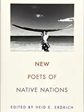 New Poets of Native Nations by Heid E. Erdrich  (Autho
