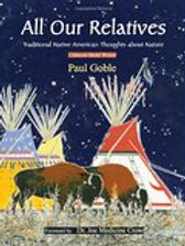 All Our Relatives: Traditional Native Thoughts