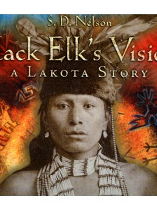 Black Elk's Vision, A Lakota Story