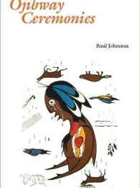 Ojibway Ceremonies Paperback – March 1, 1990 by Basil Johnston (Author), David