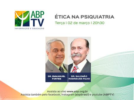 ABPTV: Ética na Psiquiatria com Salomão Rodrigues e Emmanuel Fortes