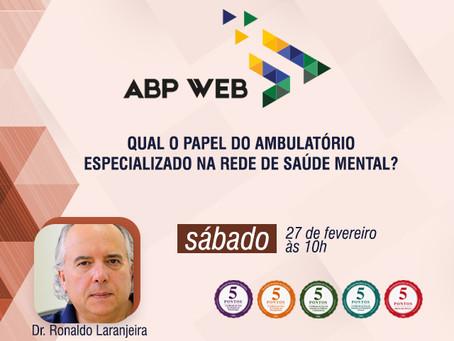ABP Web 27/02, sábado, 10h, trata sobre Papel do Ambulatório na Rede de Saúde Mental