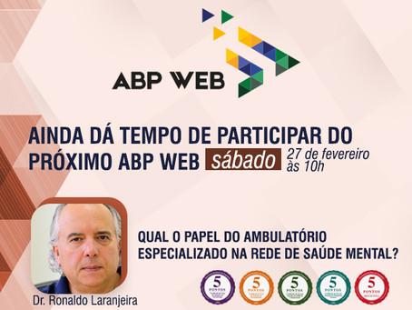 Ainda dá tempo de participar do próximo ABP Web, dia 27/02, às 10h!