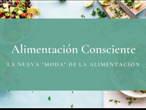 Alimentación Consciente, ¿hablamos de MODAS?