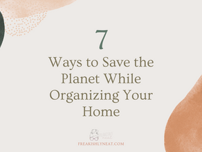 7 Ways to Save the Planet While Organizing Your Home