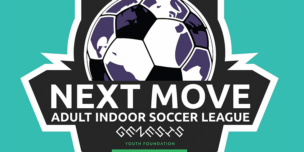 Genesis Next Move - Young Adults Indoor Soccer League (Winter 2019)
