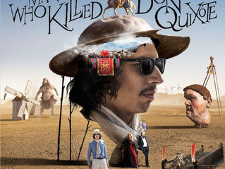 FINALLY! (A Film Review of THE MAN WHO KILLED DON QUIXOTE)