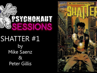 Psychonaut Sessions: The World's First Computerized Comic! SHATTER!