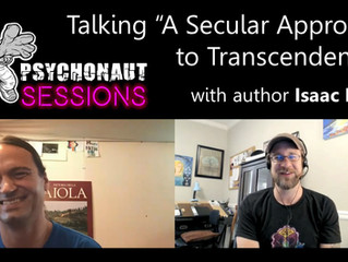 """Psychonaut Sessions - Talking """"A Secular Approach to Transcendence"""" with Isaac Lynn"""