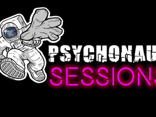 Introducing Psychonaut Sessions!