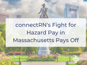 connectRN's Fight for Hazard Pay in Massachusetts Pays Off