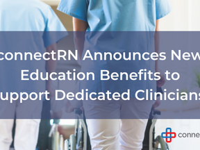 connectRN Announces New Benefits to Strengthen Support of Dedicated Nurses and Clinicians