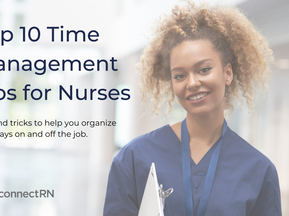 Time Management Nursing – Top 10 Tips To Effectively Manage Your Time