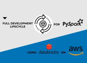 Full development lifecycle for PySpark data flows using Databricks on AWS.