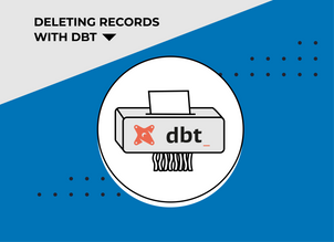 Deleting Records with DBT