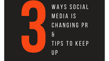 3 Ways Social Media is Changing PR and How You can Keep Up
