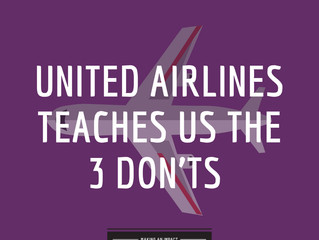 Crisis Communications (Part 2): United Airlines Teaches Us the 3 Don'ts