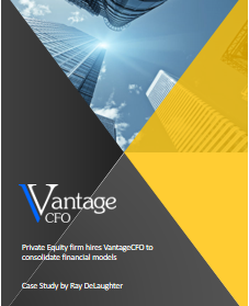 Case Study: PE Firm Hires VantageCFO to Consolidate Financial Models
