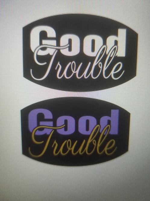Good Trouble - MATTE Text Mask