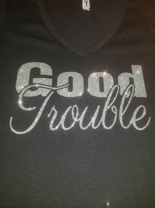 #010 Ladies Good Trouble -Choose Colors