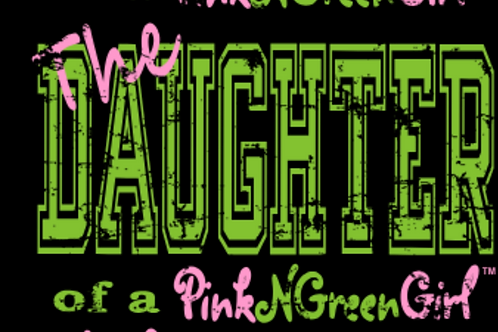 Daughter of a PinkNGreenGirl
