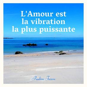 L'Amour est la vibration la plus puissante