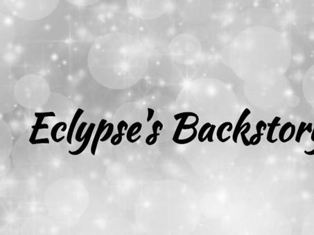 Eclypse's Backstory