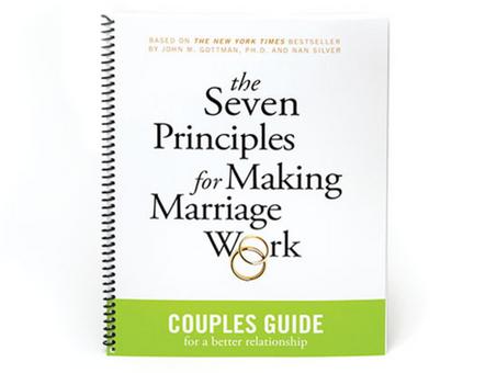 John Gottman's Seven Principles for Making Marriage Work - A Summary