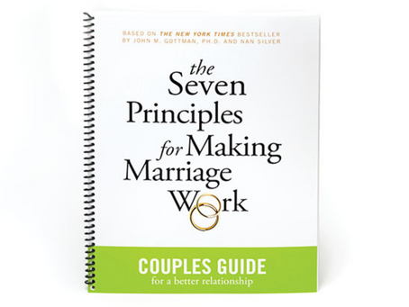 John Gottman's Seven Principles for Making Marriage Work - A Summary
