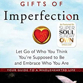 """Takeaways from """"The Gifts of Imperfection"""""""