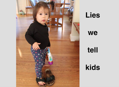 Lies we tell kids