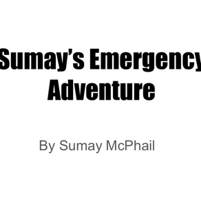 Sumay's Emergency Adventure!