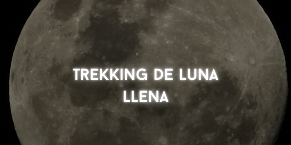 TREKKING DE LUNA LLENA
