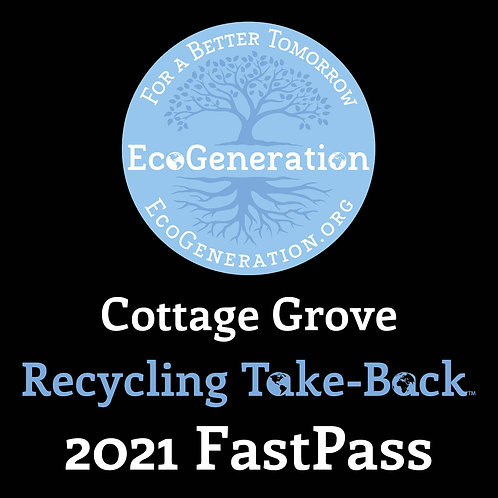 EcoGeneration Cottage Grove Recycling Take-Back™ 2021 FastPass